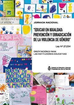 """Jornada Nacional """"Educar en Igualdad: Prevención y Erradicación de la violencia de género"""" Ley Nº 27.234"""