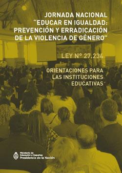 """Jornada Nacional """"Educar en igualdad: prevención y erradicación de la violencia de género"""" 2016"""