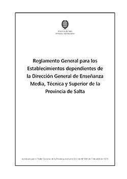 Reglamento General para los Establecimientos dependientes de la Dirección General de Enseñanza Media, Técnica y Superior de la Provincia de Salta